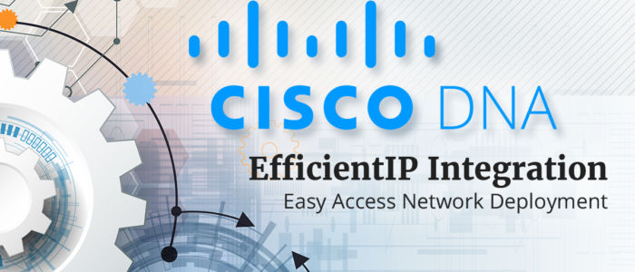 Cisco DNA and EfficientIP IPAM Integration, For Easy Access