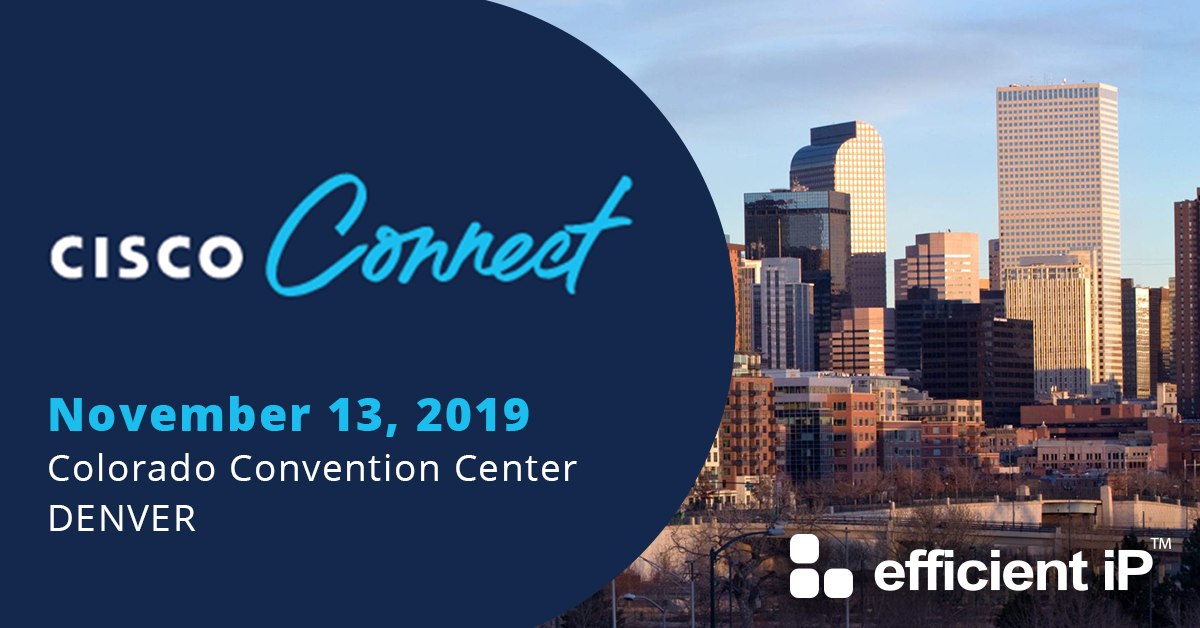 Meet EfficientIP at Cisco Connect Denver 2019