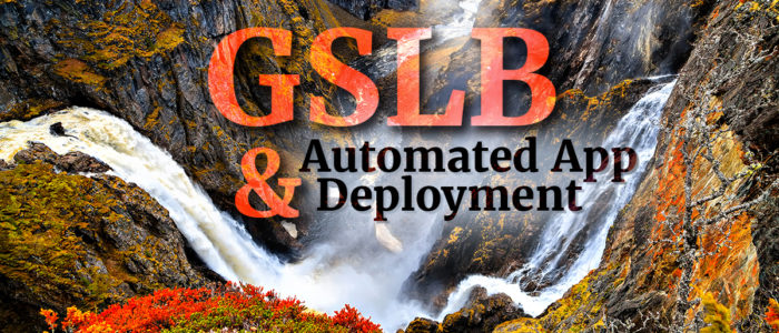 GSLB & Automated Application Deployment