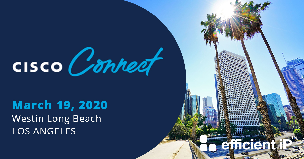 Join EfficientIP at Cisco Connect Los Angeles 2020!