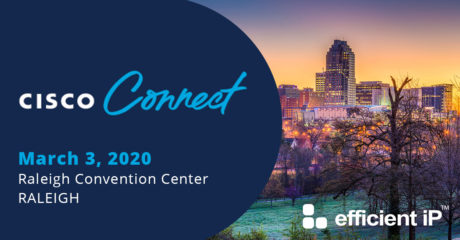 Join EfficientIP at Cisco Connect Raleigh 2020!