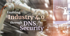 Enabling Industry 4.0 through DNS Security