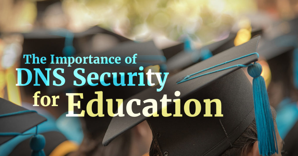 The Importance of DNS Security for Education