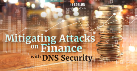 Mitigating Attacks on Finance with DNS Security