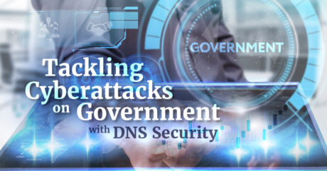 Tackling Cyberattacks on Government with DNS Security