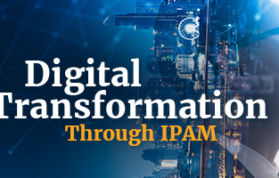 Digital Transformation Through IPAM