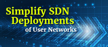 Simplify SDN Deployments of User Networks with End-to-End Automation